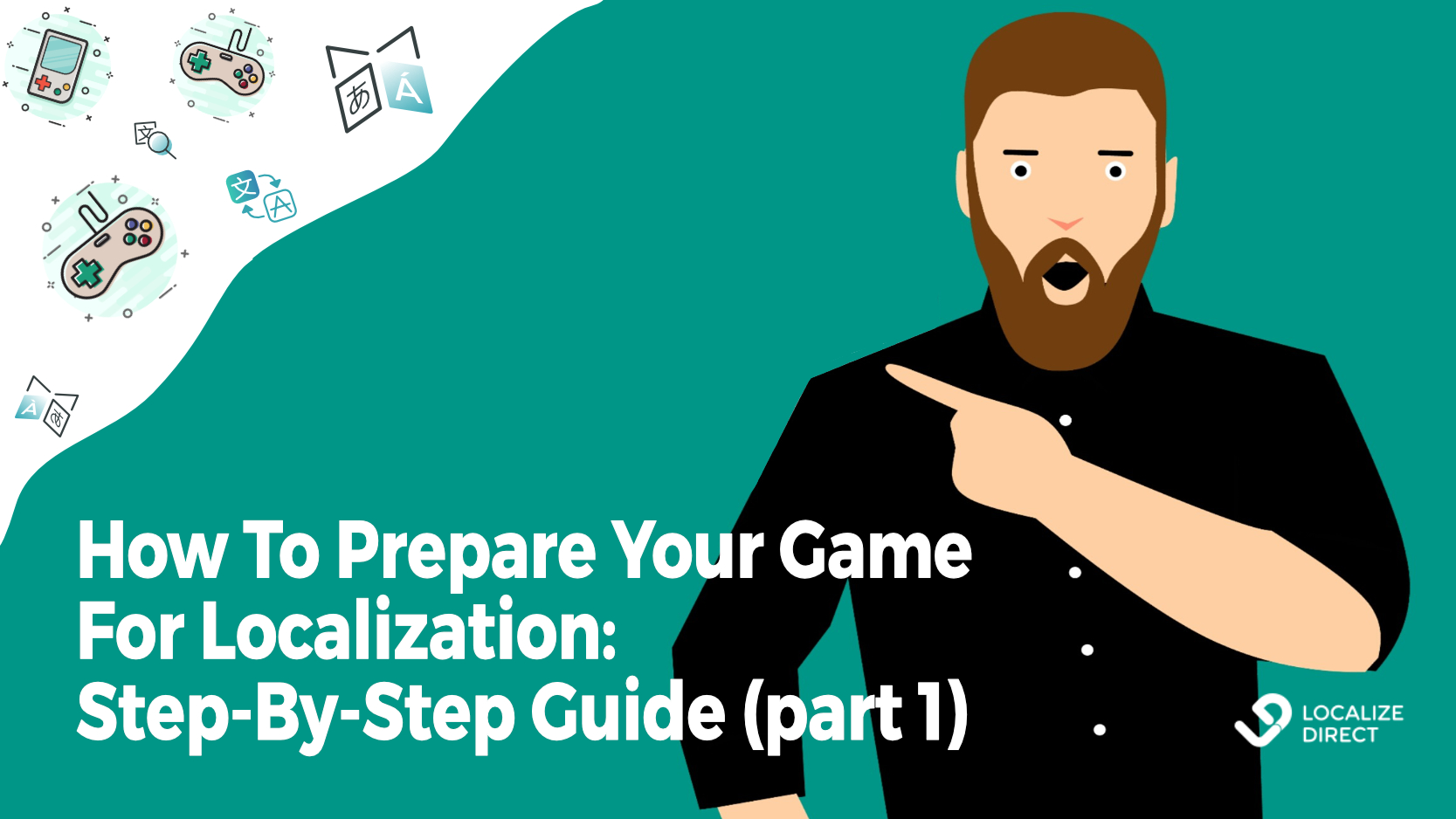 How To Prepare Your Game For Localization: Step-By-Step Guide (part 1)