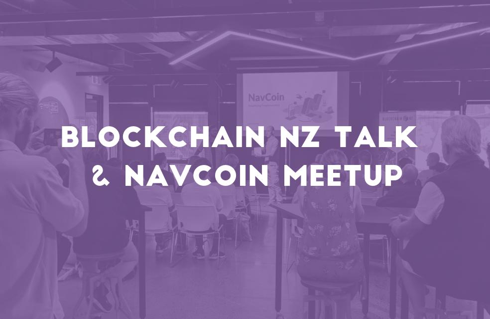 Blockchain NZ Talk & NavCoin Meetup