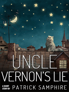 Cover for Uncle Vernon's Lie, by Patrick Samphire.