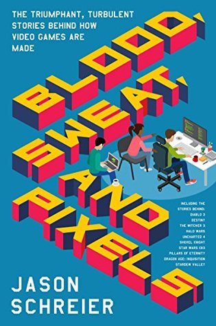 Blood, Sweat, and Pixels Cover