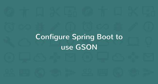 Configuring Spring Boot to use Gson instead of Jackson