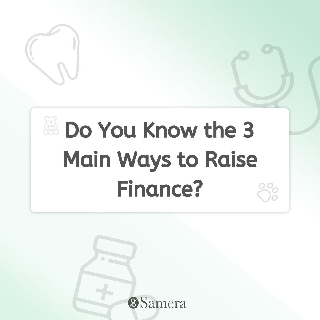 Do You Know the 3 Main Ways to Raise Finance?