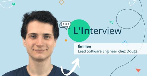 [Interview Dougs] Une journée dans la peau d'Émilien, Lead Software Engineer