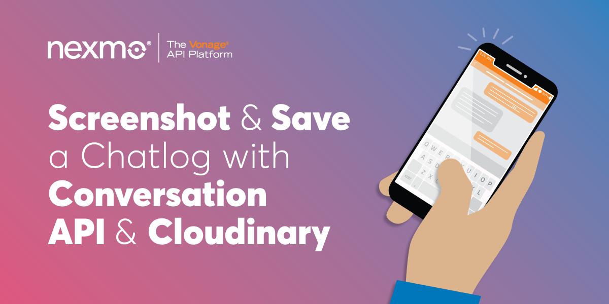 Screenshot and Save a Chatlog with Conversation API and Cloudinary