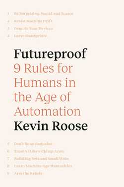 Futureproof: 9 Rules for Humans in the Age of Automation - Roose, Kevin