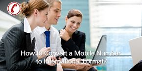 How to Convert a Phone Number to International Format?