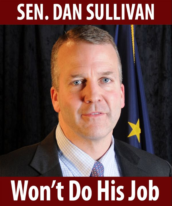 Senator Sullivan won't do his job!