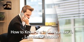 How to Know If a Phone Number Is Landline or Mobile?