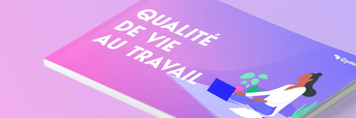 e-book QVT : de la santé des collaborateurs à la santé des entreprises