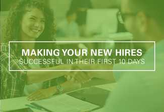 How to Make Your New Hire Successful in the First 10 Days