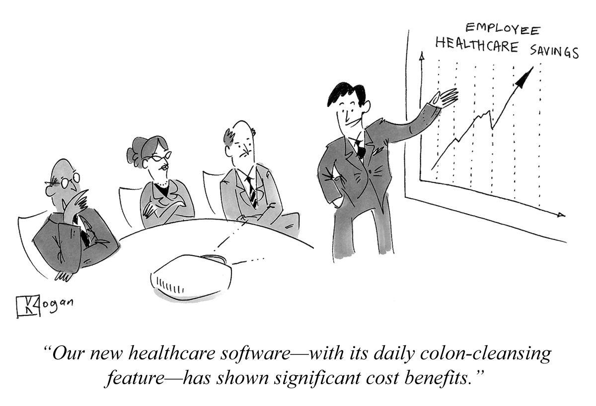 Our new healthcare software--with its daily colon-cleansing feature--has shown significant cost benefits.