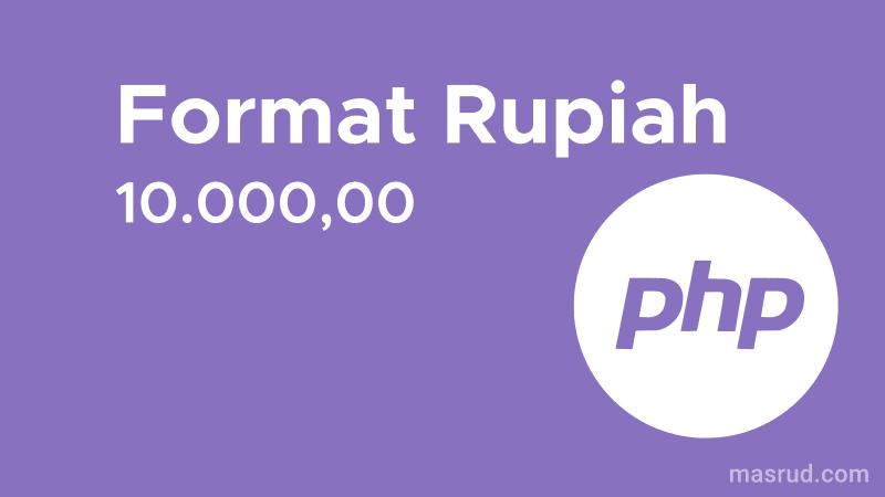 Menampilkan format rupiah dengan PHP