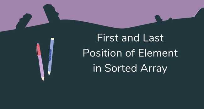 Find the First and Last Position of an Element in a Sorted Array