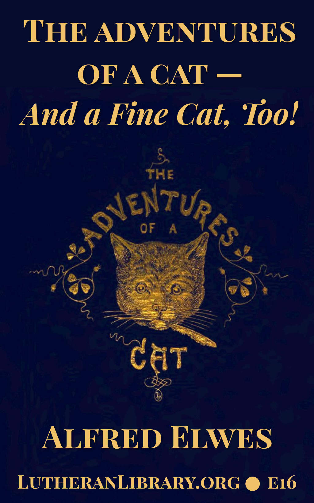The Adventures of a Cat – And a Fine Cat, Too! by Alfred Elwes