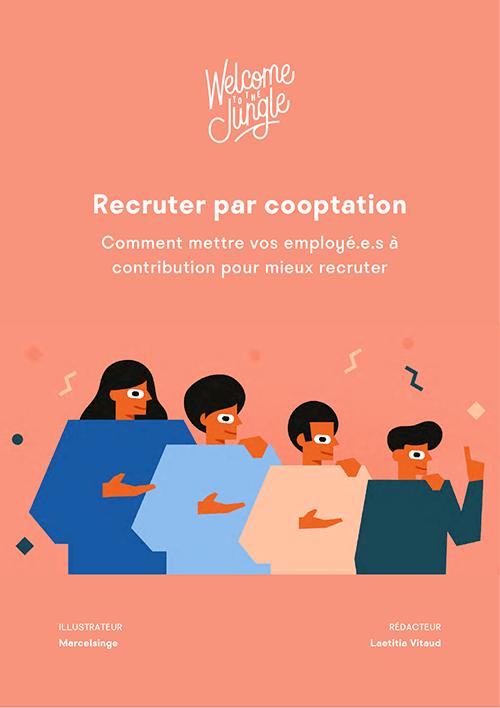 Recruter par cooptation : comment mettre vos employé.e.s à contribution ?