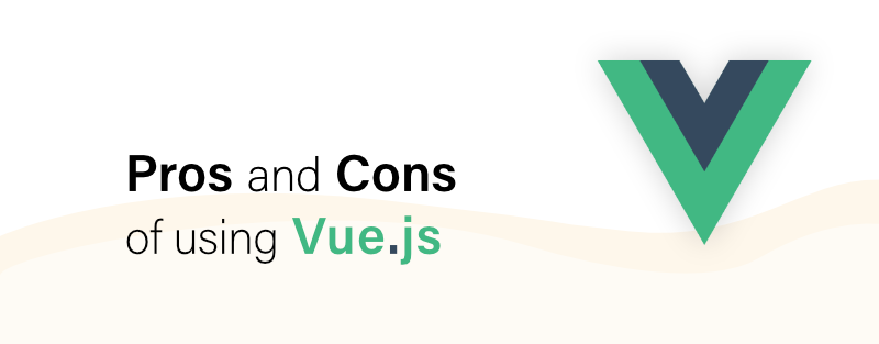 Pros and Cons of the Vue.js Framework