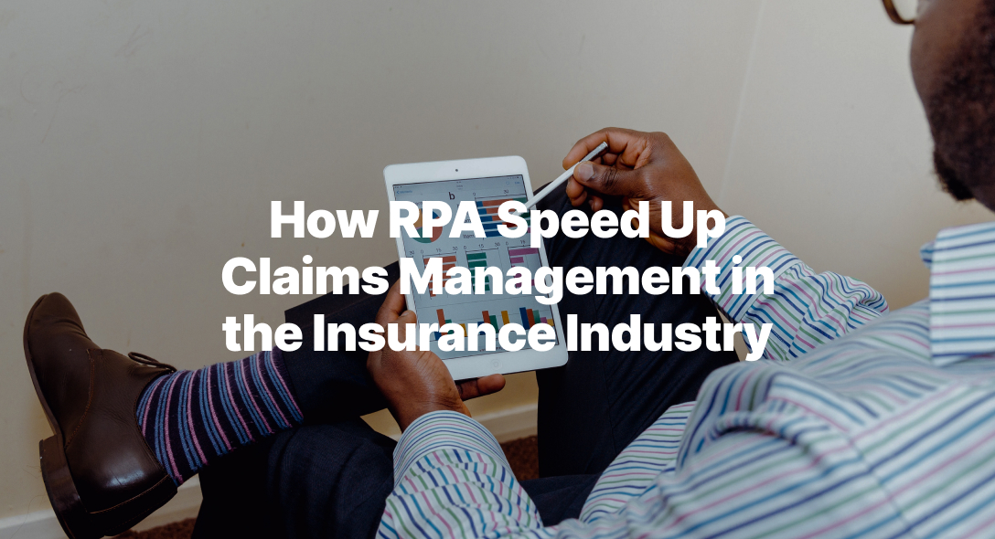 How RPA Speed Up Claims Management in the Insurance Industry