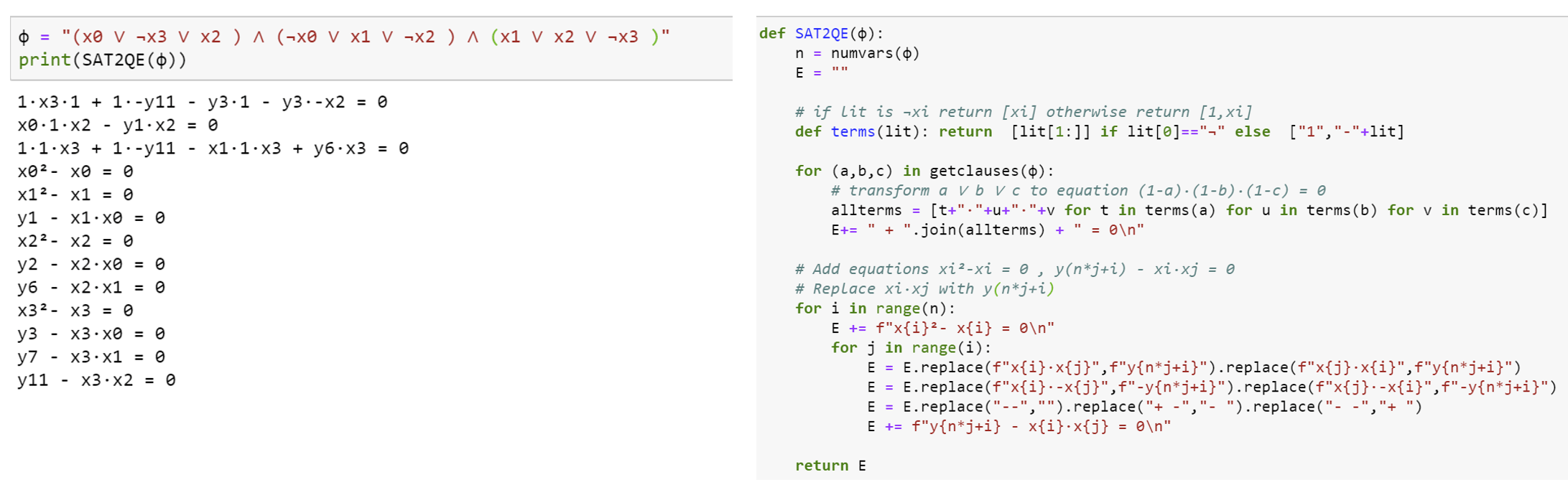 13.3: Reducing 3SAT to satisfiability of quadratic equations. On the righthand side is Python code implementing the reduction of  and on the lefthand side is the output of this reduction on an example 3SAT instance.