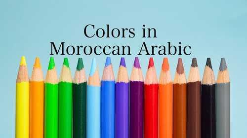 Colors in Moroccan Arabic