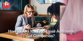 How to Find Email Addresses of Companies?