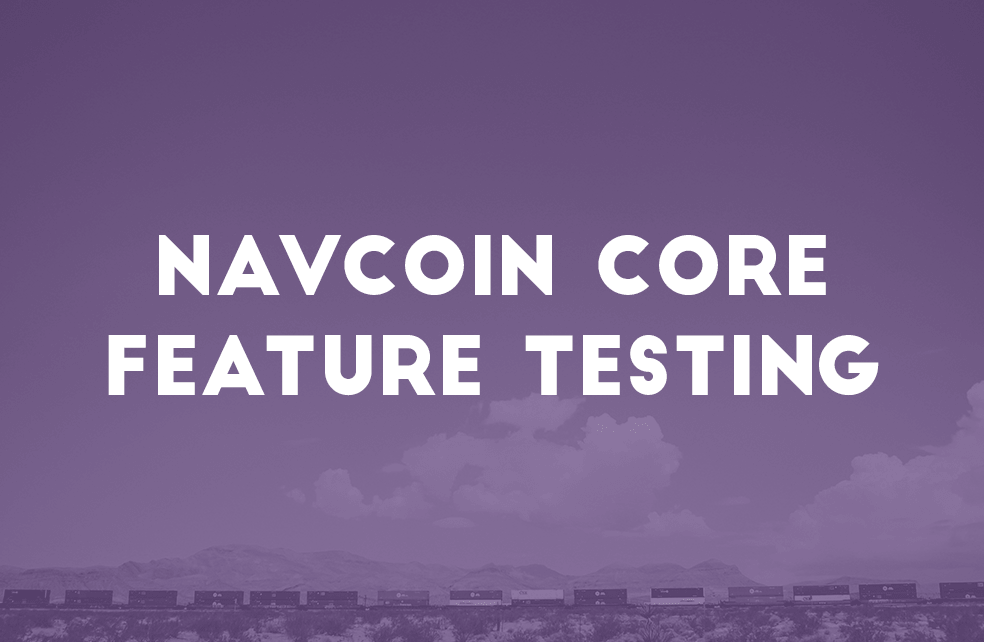 NavCoin Core Feature Testing