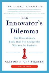 The Innovator's Dilemma: The Revolutionary Book that Will Change the Way You Do Business Cover