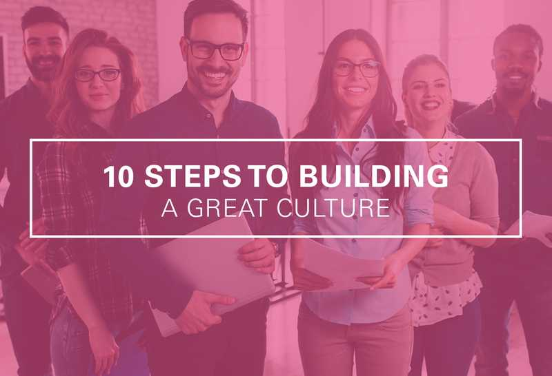 10 Ways to Build a Great Culture in Your Healthcare Organization