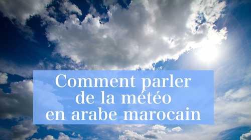 Comment parler de la météo en arabe marocain