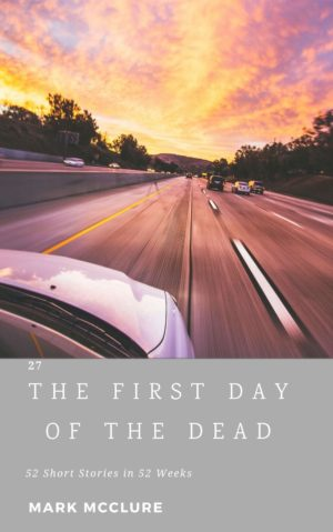 27 The First Day of The Dead short story horror
