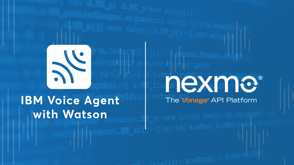 Build Watson-enhanced Voice Agents on IBM Cloud with Nexmo