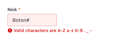 """An input field with the label """"Nick"""" and the content """"Boton#"""". There is an error message below: """"Valid characters are A-Z a-z 0-9 . _ -"""""""