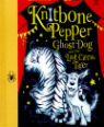 Knitbone Pepper, ghost dog and the last circus tiger by Claire Baker and Ross Collins