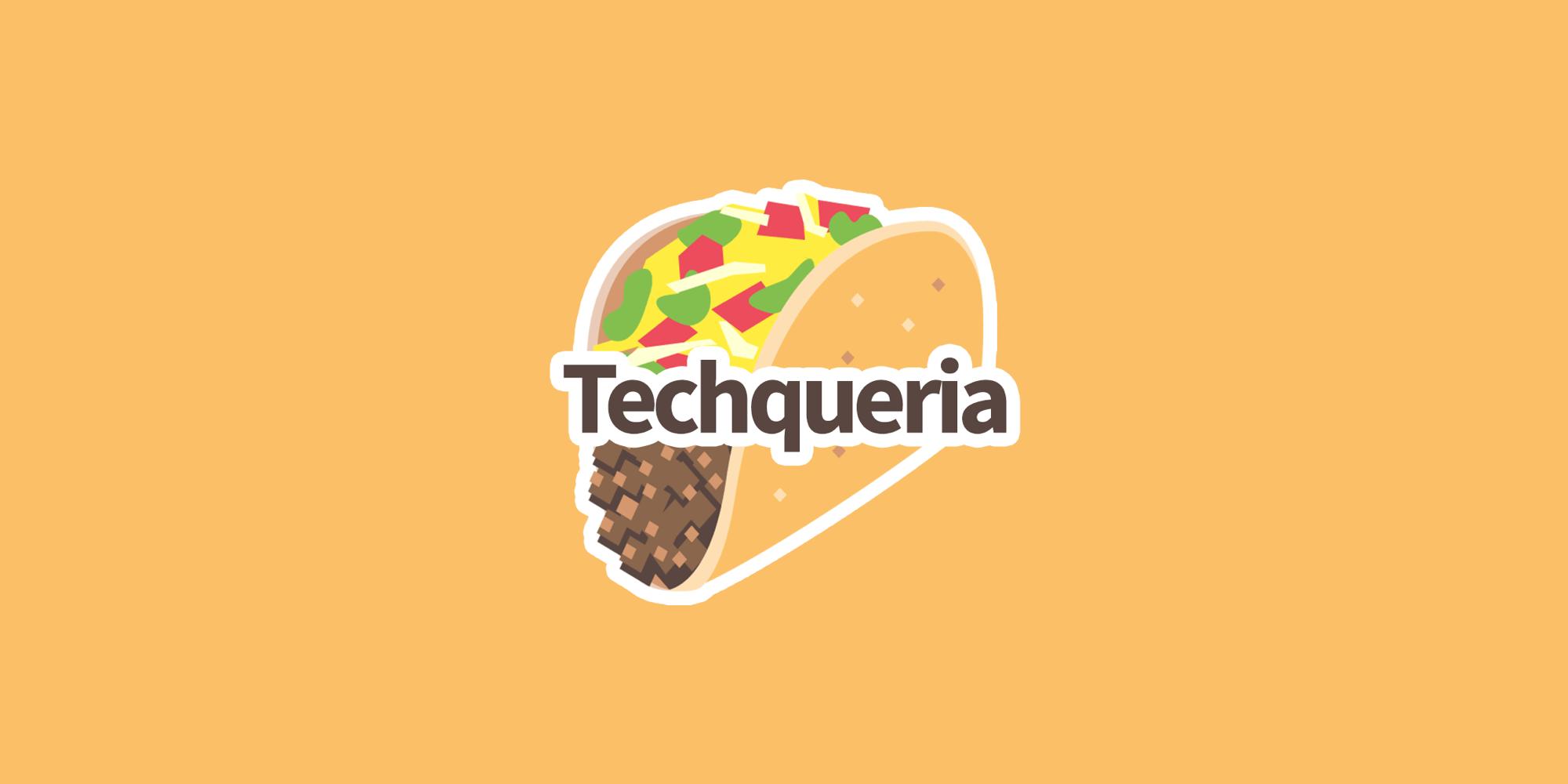 Techqueria - Website