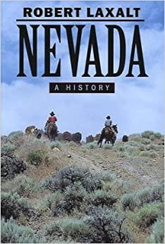 Nevada: A History, by Robert Laxalt