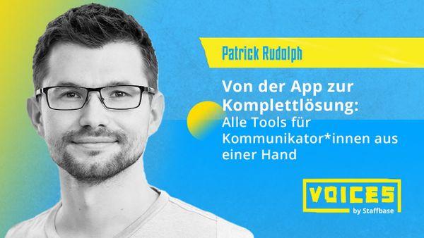 Patrick Rudolph: Von der App zur Komplettlösung – Alle Tools für Kommunikator*innen aus einer Hand