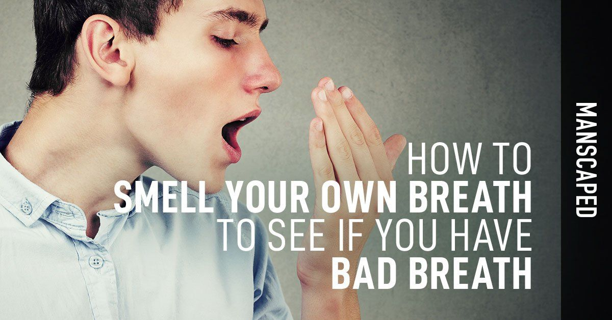 How to Smell Your Own Breath to See If You Have Bad Breath