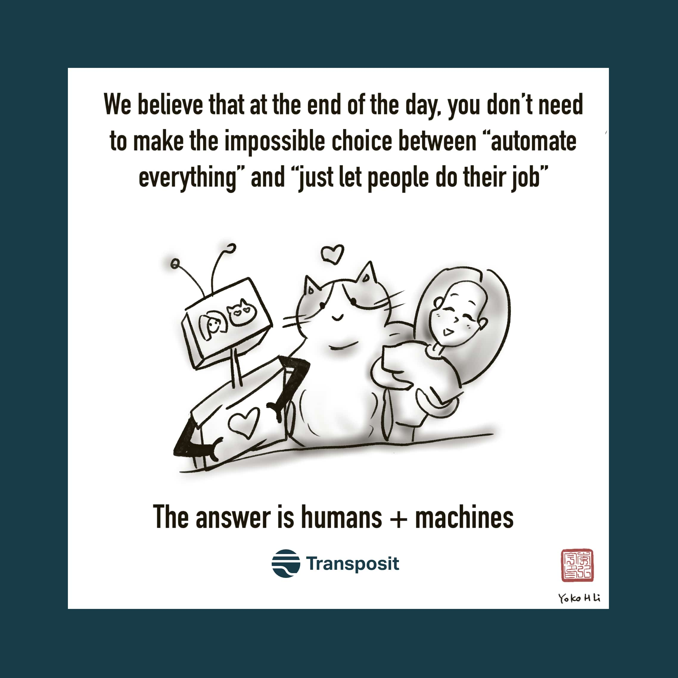 """We believe that at the end of the day, you don't need to make the impossible choice between """"automate everything"""" and """"just let people do their job."""" The answer is humans + machines."""