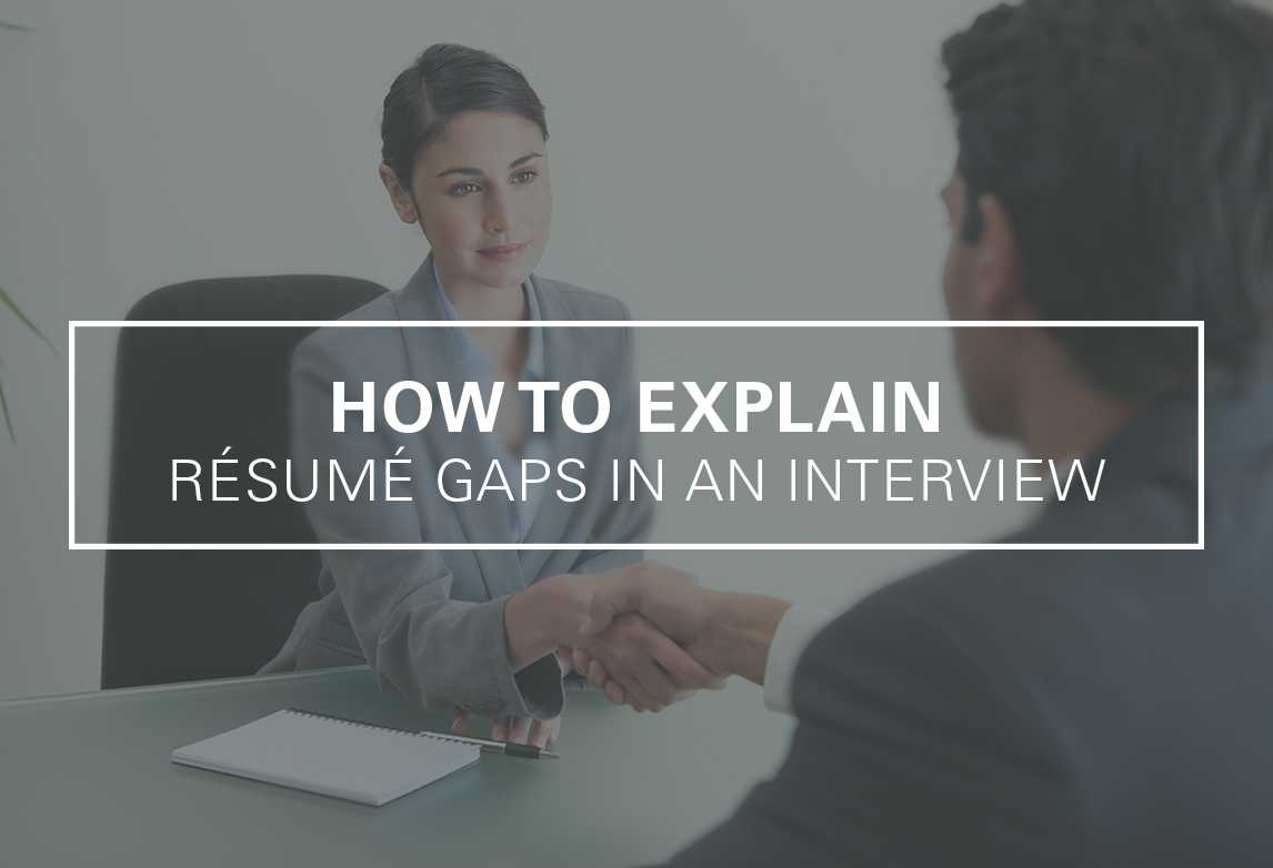 How to Handle Résumé Gaps in an Interview
