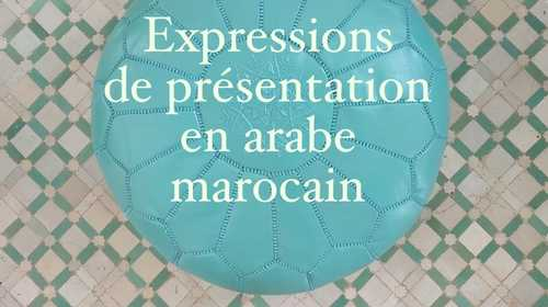 20 expressions de présentation en arabe marocain