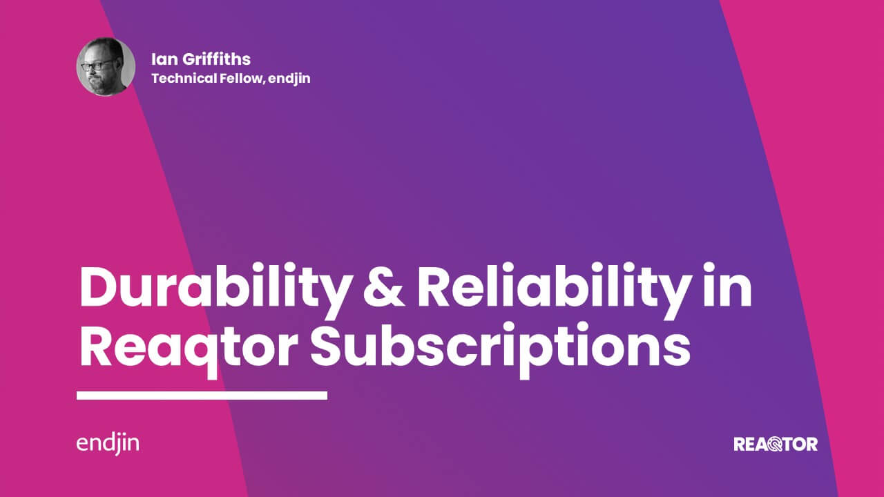 Durability and Reliability in Reaqtor Subscriptions