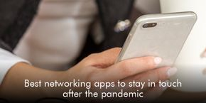 Best Networking Apps to Stay in Touch After the Pandemic