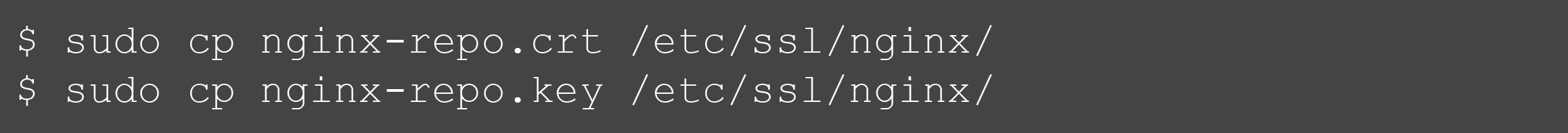 Download the files nginx-repo.key and nginx-repo.crt