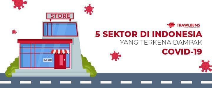 5 Sektor Ekonomi di Indonesia Yang Terkena Dampak Covid-19