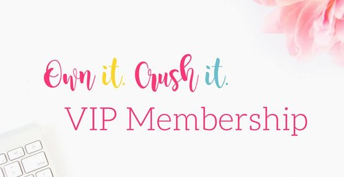 Own it, Crush it VIP