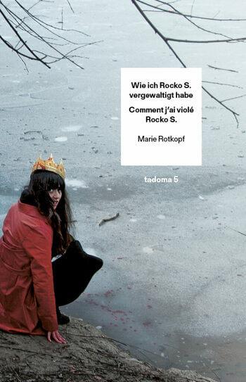 Wie ich Rocko S. vergewaltigt habe/ Comment j'ai violé Rocko S. von Marie Rotkopf