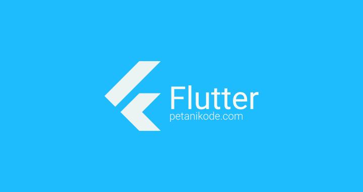 Tutorial Flutter Dasar untuk Pemula