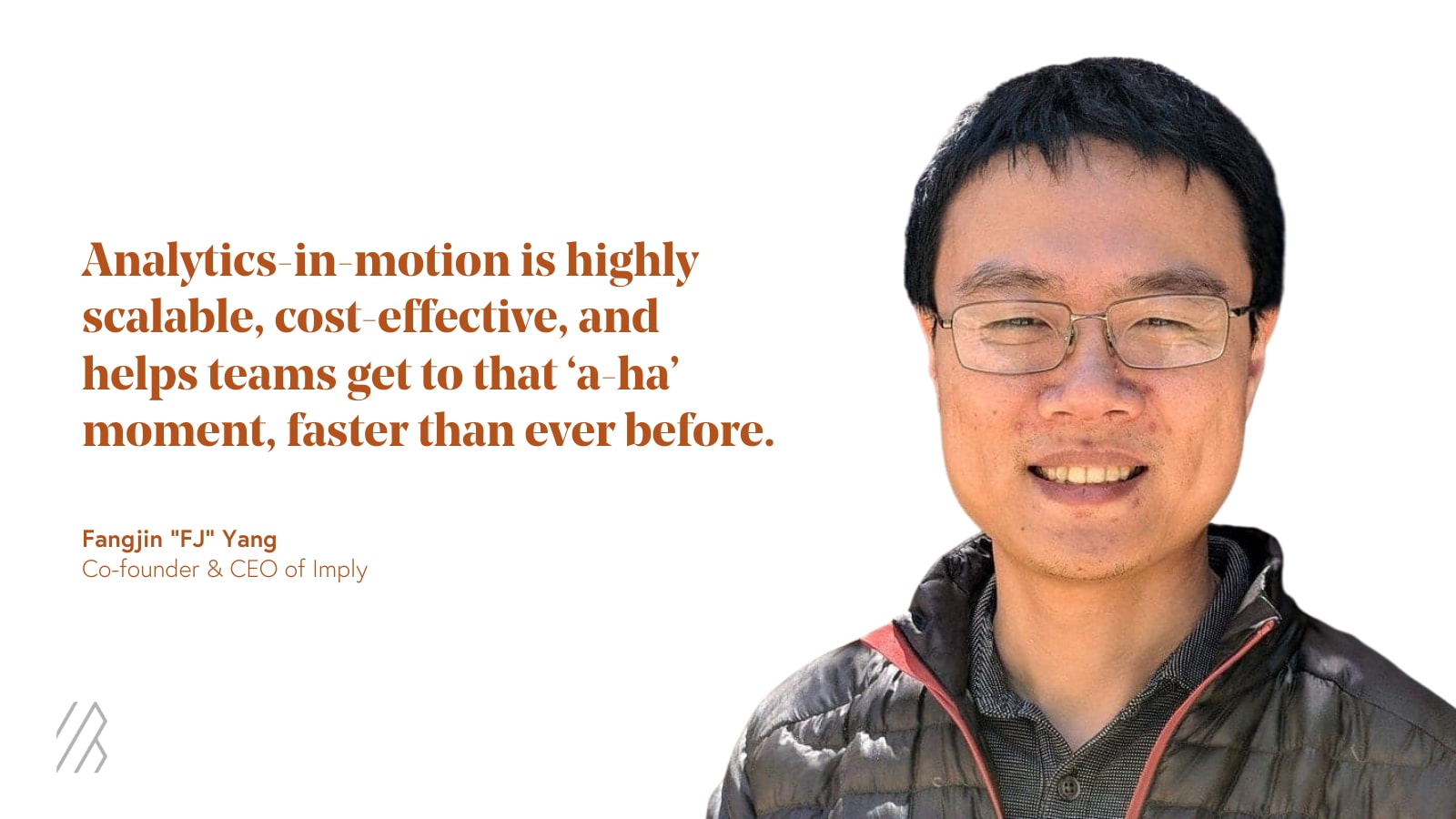 """Image of man next to quote. Text says """"analytics-in-motion is highly scalable, cost-effective, and helps teams get to that 'a-ha' moment, faster than ever before."""