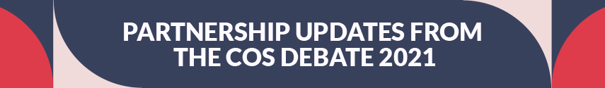 Partnership Updates from the COS Debate 2021