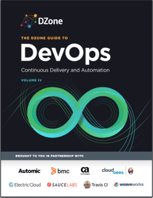 DZone Guide to DevOps Continuous Delivery and Automation Volume IV