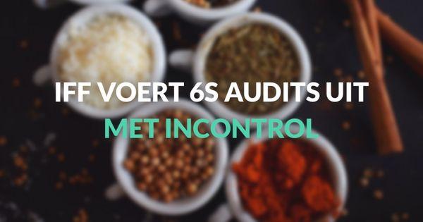 Productielocatie IFF voert 6S audits uit met Incontrol